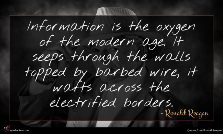 Photo of Ronald Reagan quote : Information is the oxygen …