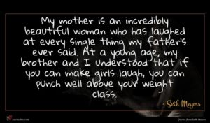 Seth Meyers quote : My mother is an ...