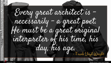 Photo of Frank Lloyd Wright quote : Every great architect is …