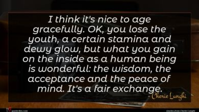 Photo of Cherie Lunghi quote : I think it's nice …