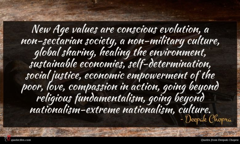Photo of Deepak Chopra quote : New Age values are …