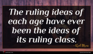 Karl Marx quote : The ruling ideas of ...