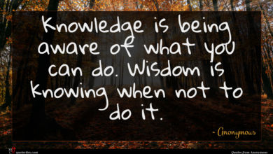 Photo of Anonymous quote : Knowledge is being aware …