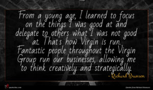 Richard Branson quote : From a young age ...