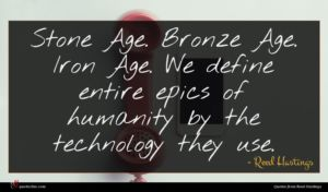 Reed Hastings quote : Stone Age Bronze Age ...