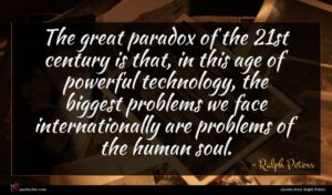 Ralph Peters quote : The great paradox of ...