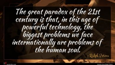 Photo of Ralph Peters quote : The great paradox of …