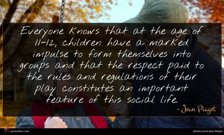 Photo of Jean Piaget quote : Everyone knows that at …