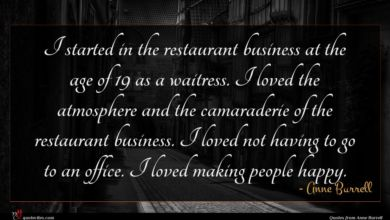 Photo of Anne Burrell quote : I started in the …