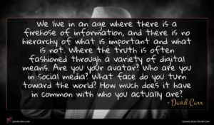 David Carr quote : We live in an ...