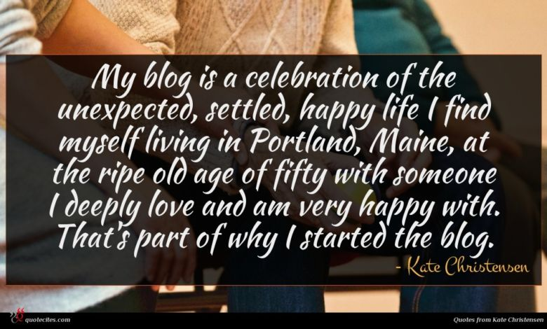 My blog is a celebration of the unexpected, settled, happy life I find myself living in Portland, Maine, at the ripe old age of fifty with someone I deeply love and am very happy with. That's part of why I started the blog.