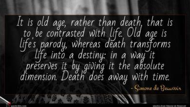 Photo of Simone de Beauvoir quote : It is old age …