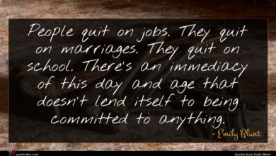 Photo of Emily Blunt quote : People quit on jobs …