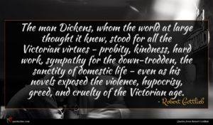 Robert Gottlieb quote : The man Dickens whom ...
