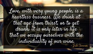Isak Dinesen quote : Love with very young ...