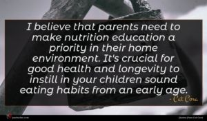 Cat Cora quote : I believe that parents ...