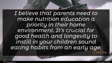 Photo of Cat Cora quote : I believe that parents …