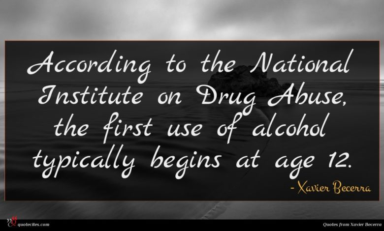 According to the National Institute on Drug Abuse, the first use of alcohol typically begins at age 12.