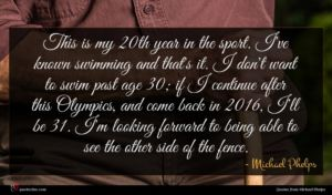 Michael Phelps quote : This is my th ...