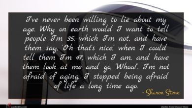 Photo of Sharon Stone quote : I've never been willing …