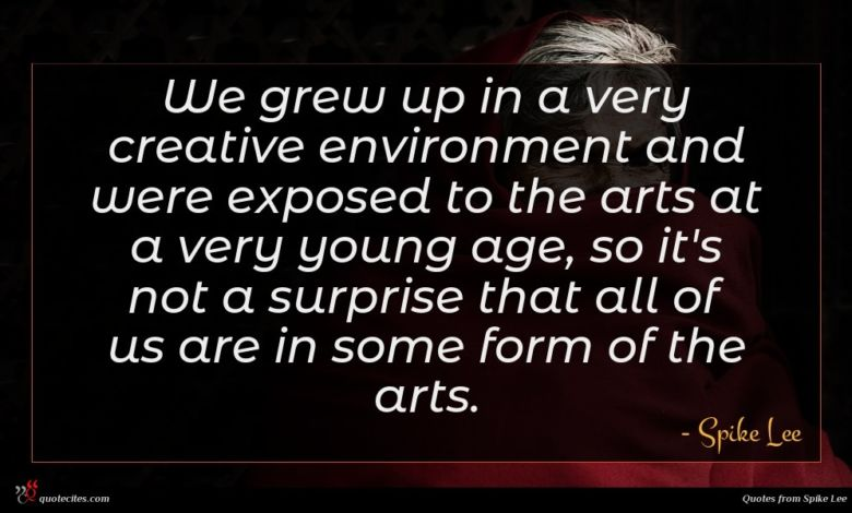 We grew up in a very creative environment and were exposed to the arts at a very young age, so it's not a surprise that all of us are in some form of the arts.
