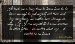 Alethea Kontis quote : It took me a ...