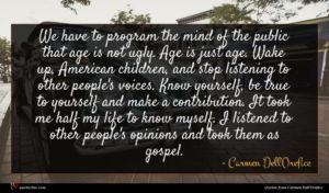 Carmen Dell'Orefice quote : We have to program ...