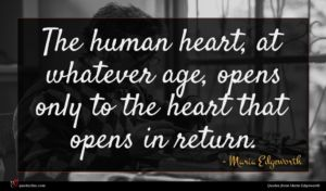 Maria Edgeworth quote : The human heart at ...