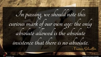 Photo of Francis Schaeffer quote : In passing we should …