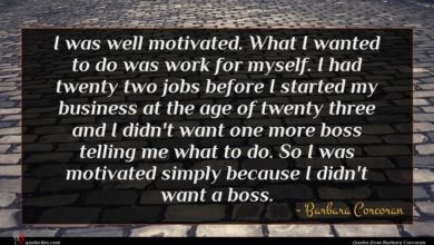 Photo of Barbara Corcoran quote : I was well motivated …