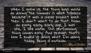 Maceo Parker quote : When I grew up ...