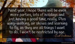 Carol Vorderman quote : Next year I hope ...