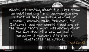 David Gerrold quote : What's interesting about the ...
