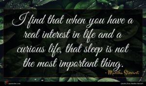 Martha Stewart quote : I find that when ...