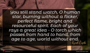 Karel Čapek quote : You still stand watch ...