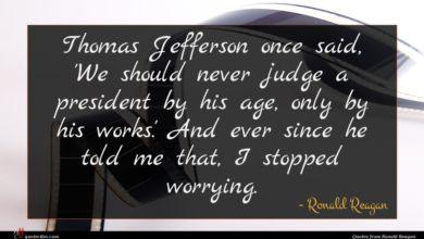 Photo of Ronald Reagan quote : Thomas Jefferson once said …