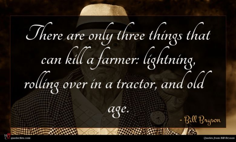 Photo of Bill Bryson quote : There are only three …