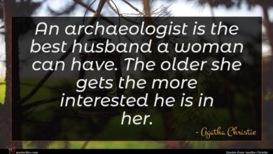Photo of Agatha Christie quote : An archaeologist is the …
