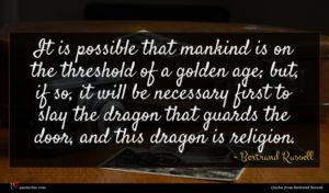 Bertrand Russell quote : It is possible that ...