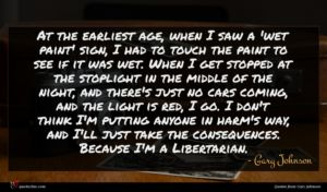Gary Johnson quote : At the earliest age ...