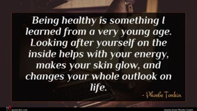 Photo of Phoebe Tonkin quote : Being healthy is something …