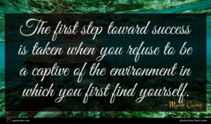 Mark Caine quote : The first step toward ...