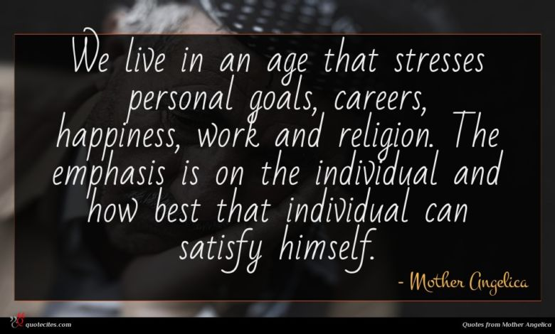We live in an age that stresses personal goals, careers, happiness, work and religion. The emphasis is on the individual and how best that individual can satisfy himself.