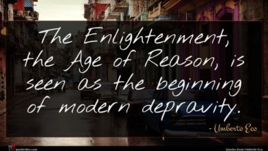 Photo of Umberto Eco quote : The Enlightenment the Age …