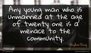 Brigham Young quote : Any young man who ...