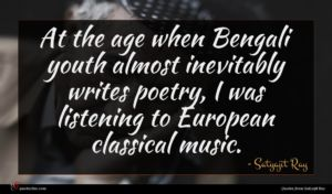 Satyajit Ray quote : At the age when ...