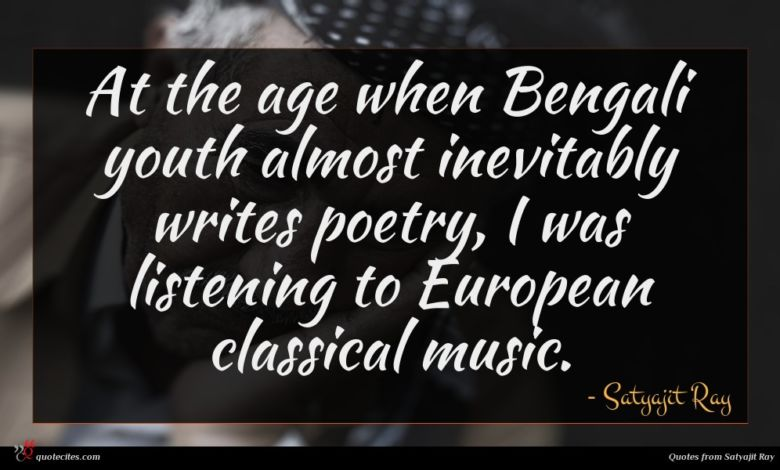 At the age when Bengali youth almost inevitably writes poetry, I was listening to European classical music.