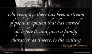 Mary Wollstonecraft quote : In every age there ...