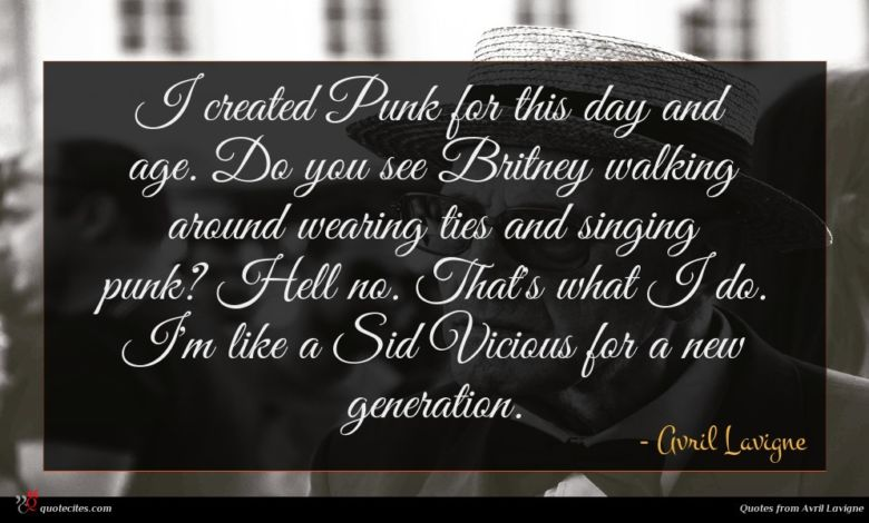 Photo of Avril Lavigne quote : I created Punk for …