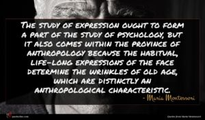 Maria Montessori quote : The study of expression ...